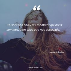 Ce sont nos choix qui montrent qui nous sommes, bien plus que nos capacités. Joanne K.Rowling. Citation inspirante. Citation motivation. Citation travail #citation #citationdujour #quotes #quotesoftheday #motivation #motivationalquotes