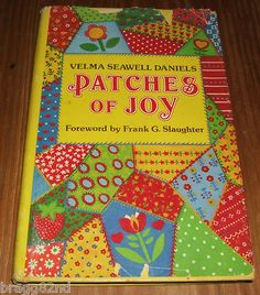 Signed! 1979 hardcover PATCHES OF JOY Velma Seawell Daniels w/Frank G. Slaughter