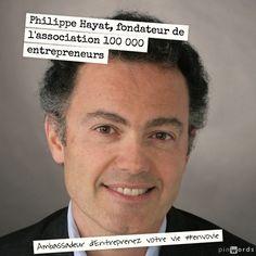 Philippe Hayat, fondateur de l'association 100.000 entrepreneurs. Ambassadeur d'Entreprenez Votre Vie ! #EnVoVie