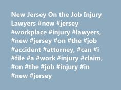 New Jersey On the Job Injury Lawyers #new #jersey #workplace #injury #lawyers, #new #jersey #on #the #job #accident #attorney, #can #i #file #a #work #injury #claim, #on #the #job #injury #in #new #jersey http://louisville.remmont.com/new-jersey-on-the-job-injury-lawyers-new-jersey-workplace-injury-lawyers-new-jersey-on-the-job-accident-attorney-can-i-file-a-work-injury-claim-on-the-job-injury-in-new-je/  # New Jersey Work Injury Attorneys Legal Representation After an On the Job Injury Look…