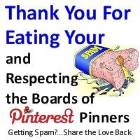 "GOT SPAMMERS VISITING YOUR Pinterest Pin Board(s)?      Feel Free to COPY and PASTE This Graphic on the Spammer's Pinterest Board(s) and Remove It When They Remove Their SPAM From Your Pinterest Board(s)!  I Thought This Graphic Was Most Positive, ""Thank You For Eating Your SPAM and Respecting the Pinterest Boards of Pinterest Pinners""  Pinterest Please Give Us Control of the Delete Button to Remove SPAM From Our Pinterest Board(s).✿ڿڰۣ(̆̃̃•Aussiegirl"