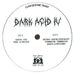 TSR February pack 15 / Clan Destine Records  Khotin / Varg /Kid Who/ Terminator - Dark Acid IV  Clan Destine's DARK ACID series returns (ltd edition of 250 copies) with 4 acid house & techno trax.