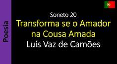 Luís Vaz de Camões - Soneto 20 - Transforma se o Amador na Cousa Amada