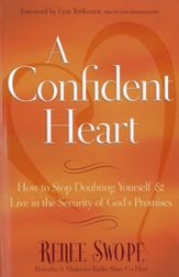A Confident Heart - Read devotional series on this topic, by this author, this summer.  Would love to read book.