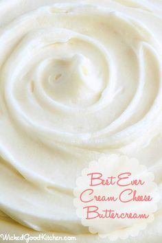 "Title: Best Ever Cream Cheese Buttercream.... Blog says: ""Buttery-rich yet light and fluffy with a slight tang from the cream cheese and not overly sweet, this cream cheese buttercream frosting stands far above the rest and pipes beautifully. Quite simply the best ever buttercream!"""