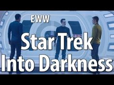 Everything Wrong With Star Trek Into Darkness In 7 Minutes Or Less