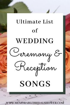 Ultimate List of Wedding Ceremony and Reception Songs