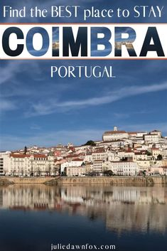 Best Hotels In Coimbra: Insider Guide To Areas & Accommodations Europe Train Travel, Europe Travel Guide, Cool Places To Visit, Places To Travel, Travel Destinations, Visit Portugal, Portugal Travel, European Destination, European Travel