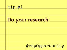 Tip #1: Do your research! #repOpportunity