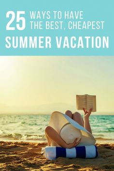 25 Ways to Have the Best, Cheapest Summer Vacation