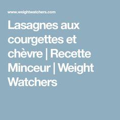 Lasagnes aux courgettes et chèvre | Recette Minceur | Weight Watchers