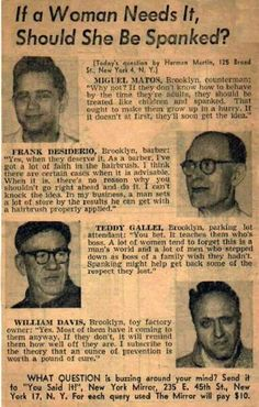 """""""If a woman needs it, should she be spanked?"""" news clipping from the New York Daily Mirror, c. 1950s. Find Crazy stuff to Pin here: http://don.greymafia.com/?p=9586"""