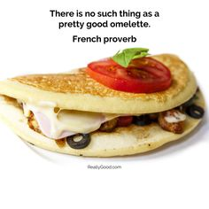 There is no such thing as a pretty good #omelette. French proverb