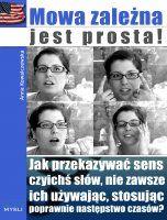 """Mowa zależna jest prosta! / Anna Kowalczewska    """"W końcu ktoś po ludzku i zrozumiale wytłumaczył, na czym polega mowa zależna (reported speech) w języku angielskim."""""""