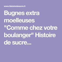 """Bugnes extra moelleuses """"Comme chez votre boulanger"""" Histoire de sucre..."""