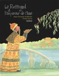 Amazon.fr - Le Rossignol et l'empereur de Chine - Hans Christian Andersen, Pirkko Vainio - Livres dès 7 ans