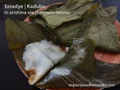 Eeradye or arishina ele kadubu recipe explained with step by step pictures. Arishina ele kadubu or hittu is prepared using rice, jaggery, coconut and turmeric leaves. Eeradye or arishina ele kadubu is a very easy and tasty steamed sweet or kadubu recipe in Mangalore region of Karnataka.