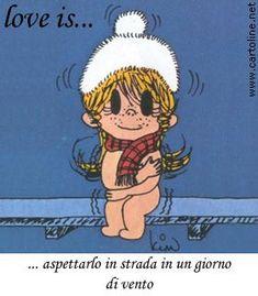 Love is. aspettarlo in strada Love Is Cartoon, Gabriel Garcia Marquez, Still Love You, Italian Style, Emoticon, Vignettes, Wedding Band, Peace And Love, Love Quotes