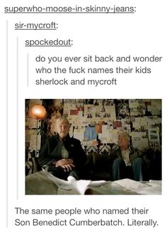 LITERALLY! Ha! - I love that BBC chose Benedict's parents to play Sherlock and Mycroft's parents!!! AHAHAHAHA it totally made my day when I realized this!
