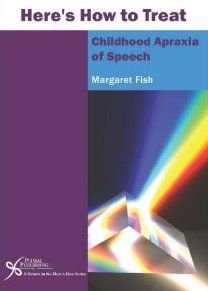 Brochures and Free Apraxia Materials  -My Child Has Apraxia:  Letter To A Teacher  -What You Should Know About Childhood Apraxia of Speech   -Lo Que Deberia Saber Acerca de la Apraxia del Habla Infantil   -If I Could Only Tell You, I Would Say  -About Childhood Apraxia of Speech  -Treatment Approaches for Childhood Apraxia of Speech
