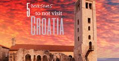 Here are 5 reasons to not visit Croatia. You've been warned. A public service announcement from the Travel Croatia like a local crew.