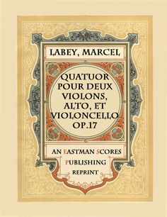 Labey, Marcel : Quatuor pour deux violons, alto et violoncelle, op. 17.