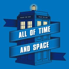 All of Space and Time T-Shirt $12 Doctor Who tee at Blue Box Tees!