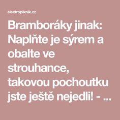 Bramboráky jinak: Naplňte je sýrem a obalte ve strouhance, takovou pochoutku jste ještě nejedli! - electropiknik.cz Food Humor, Funny Food, Fun Food