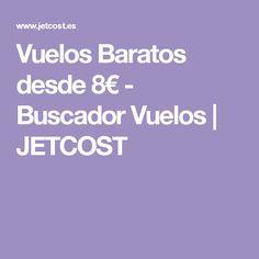 Vuelos Baratos desde 8€ - Buscador Vuelos | JETCOST