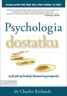 """Psychologia dostatku, czyli jak się buduje finansową prosperity"" Charles Richards Tony Robbins, Books To Read, Relax, Art, Literatura, Projects, Art Background, Kunst, Performing Arts"