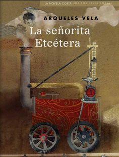 La señorita Etcétera, de Arqueles Vela | 15 Libros que leerás en un día pero recordarás toda la vida
