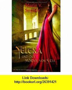 Yelena und der Mörder von Sitia (9783899413922) Maria V. Snyder , ISBN-10: 389941392X  , ISBN-13: 978-3899413922 ,  , tutorials , pdf , ebook , torrent , downloads , rapidshare , filesonic , hotfile , megaupload , fileserve
