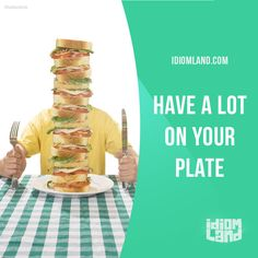 "Idioms : ""Have a lot on your plate"" means ""to have a lot of things to do"". Example: Sorry, I can't go golfing with you. I have a lot on my plate right now. #english #idioms"