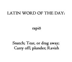 Rapio Latin Phrases, Latin Words, New Words, Cool Words, Word Of The Day, Quote Of The Day, Latin Language Learning, Greek Dictionary, Speaking Latin