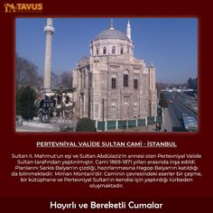 Hayırlı ve Bereketli Cumalar Pertevniyal Valide Sultan Cami - İstanbul Sultan II. Mahmut'un eşi ve Sultan Abdülaziz'in annesi olan Pertevniyal Valide Sultan tarafından yaptırılmıştır. Cami 1869-1871 yılları arasında inşa edildi... Tavus Halı Cami Halısı, Yurt Halısı %100 Yün ve Akrilik Halı www.tavus.com.tr Tel+90(216)461 4545  #tavushali #camihalısı #cami #halı #hali #halimodelleri #dekoratifhalı #halıdesenleri #yünhalı #bugün Istanbul, Taj Mahal, Building, Travel, Viajes, Buildings, Destinations, Traveling, Trips