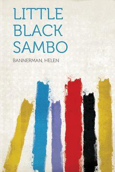 Little Black Sambo: Bannerman Helen: 9781318832965: Amazon.com: Books
