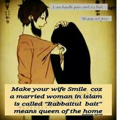 "Make your wife smile coz a married woman in Islam is called ""Rabbaitul bait"" means queen of the home. Islamic Inspirational Quotes, Islamic Quotes On Marriage, Muslim Couple Quotes, Muslim Love Quotes, Couples Quotes Love, Love In Islam, Islamic Love Quotes, Religious Quotes, Love Quotes For Him"