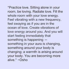 I absolutely love this! Vibrate #love #lovethis #loveit #vibration #alignment #life #osho #quotes #quote #instaquote #vibrate #vibes #goodvibesonly #positive #positivevibes #spiritual #practice #believe #Regram via @the_lotus_mama
