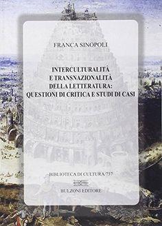 Interculturalità e transnazionalità della letteratura di Franca Sinopoli http://www.amazon.it/dp/8878709573/ref=cm_sw_r_pi_dp_nZY6ub1WH0RDS