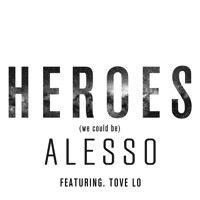 Heroes (we could be) [feat. Tove Lo] by Alesso on SoundCloud