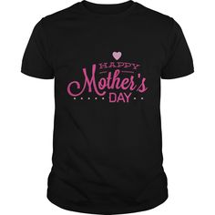 Happy #Mothers Day #T-shirt. Not sold in stores. Click Visit to order!!!! PRINTED IN THE USA! Share and Tag your friends who would love to wear this