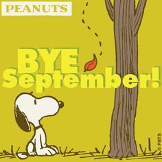 Bye September…October is on its way......