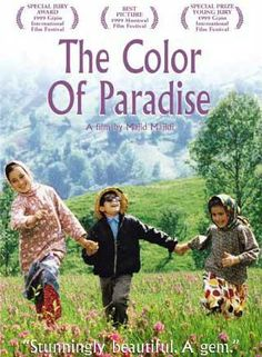 The Color of Paradise (Iran) - heart-wrenching and soulful.