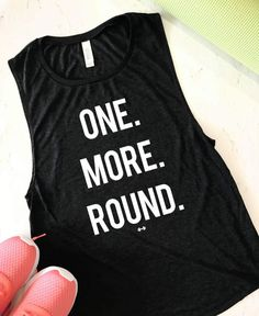 One More Round Muscle Tank, Funny Workout Tank, Gym Tank, Womens Workout Tank, Motivation Tank, Boxing Tank, Funny Boxing Tank, Kickboxing