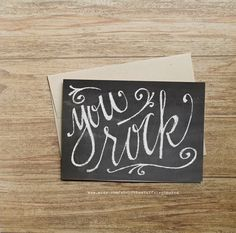 You Rock - Hand Lettered, Chalk Board, A7 Greeting Card