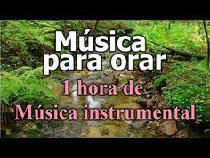 Musica para orar, mas de 1 hora de musica instrumental de adoracion - YouTube