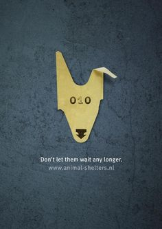 Don't let them wait any longer pet poster design. Clever and effective. Graphic Design Posters, Graphic Design Inspiration, Girl Pet Names, Cat Pet Shop, Charity Poster, Dog Charities, Shelter Design, Best Ads, Animal Posters
