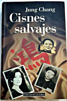 Cisnes salvajes: tres hijas de China/Chang, Jung