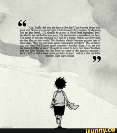 I'm crying on the inside. At first Luffy seems so care free, but he's just covering up such a hard past :'( - one piece One Piece Comic, One Piece Anime, Ace One Piece, One Piece Funny, Manga Anime, One Piece Quotes, The Pirates, Ace Sabo Luffy, The Pirate King