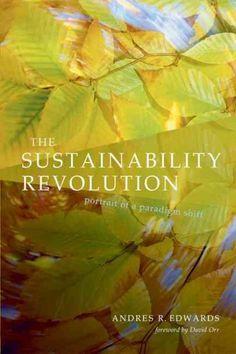 Sustainability Revolution : Portrait Of A Paradigm Shift
